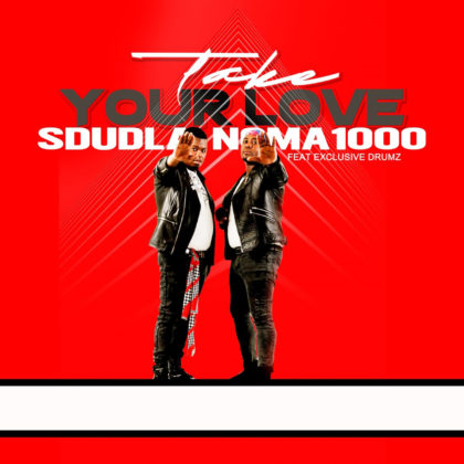 Sdudla noMA1000_Take Your Love (Feat. Exclusive Drumz)_SSDS 2322